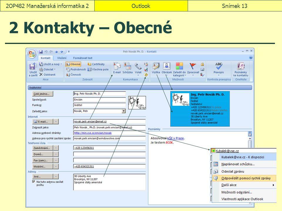 OutlookSnímek 132OP482 Manažerská informatika 2 2 Kontakty – Obecné