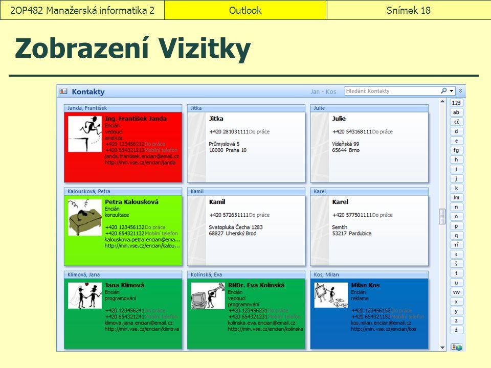 OutlookSnímek 182OP482 Manažerská informatika 2 Zobrazení Vizitky