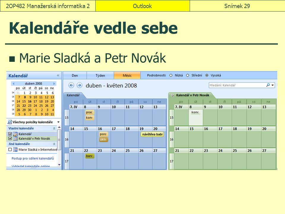 OutlookSnímek 292OP482 Manažerská informatika 2 Kalendáře vedle sebe Marie Sladká a Petr Novák