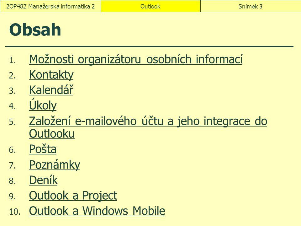 OutlookSnímek 32OP482 Manažerská informatika 2 Obsah 1.