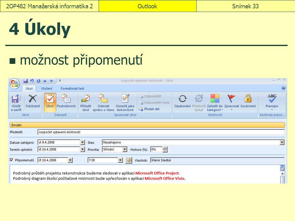 OutlookSnímek 332OP482 Manažerská informatika 2 4 Úkoly možnost připomenutí