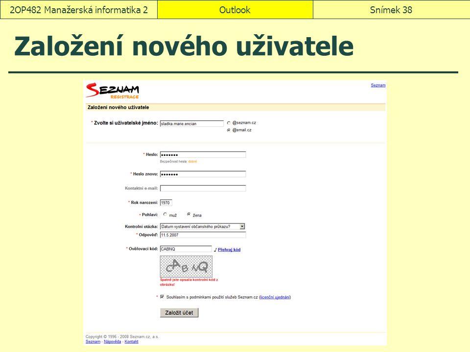 OutlookSnímek 382OP482 Manažerská informatika 2 Založení nového uživatele