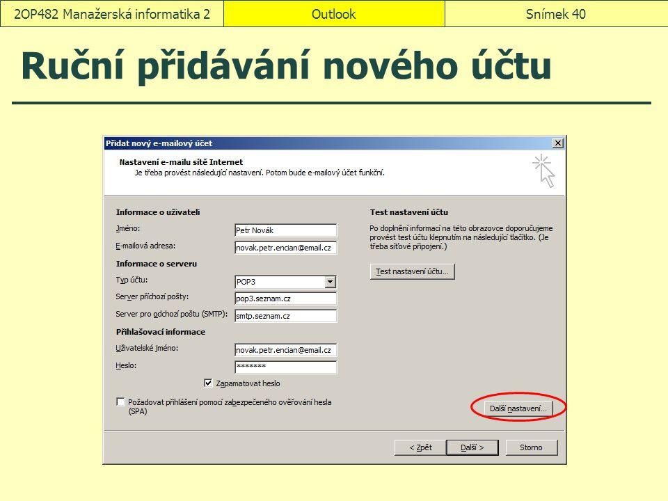 OutlookSnímek 402OP482 Manažerská informatika 2 Ruční přidávání nového účtu