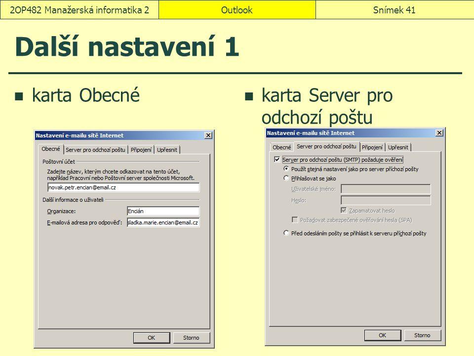 OutlookSnímek 412OP482 Manažerská informatika 2 Další nastavení 1 karta Obecné karta Server pro odchozí poštu