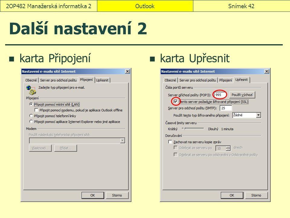 OutlookSnímek 422OP482 Manažerská informatika 2 Další nastavení 2 karta Připojení karta Upřesnit