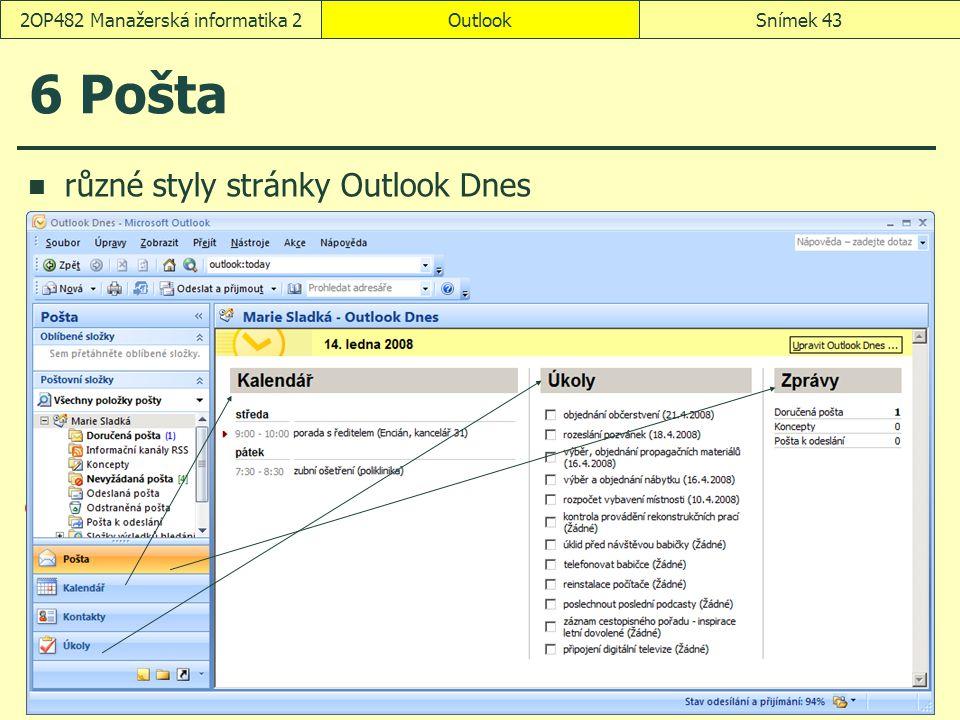 OutlookSnímek 432OP482 Manažerská informatika 2 6 Pošta různé styly stránky Outlook Dnes