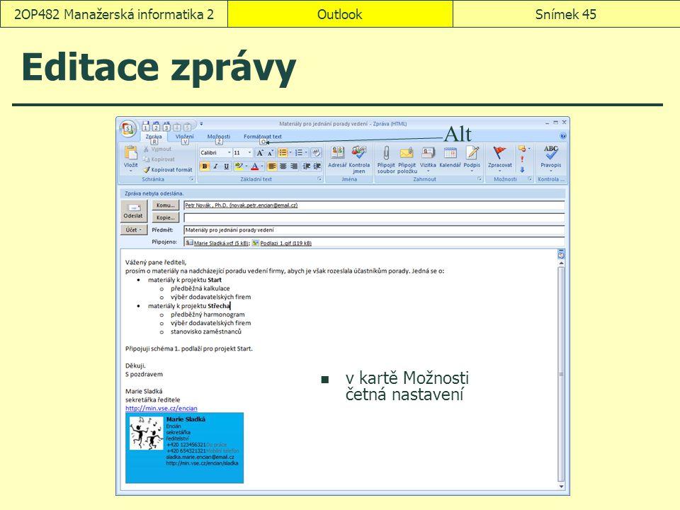 OutlookSnímek 452OP482 Manažerská informatika 2 Editace zprávy Alt v kartě Možnosti četná nastavení