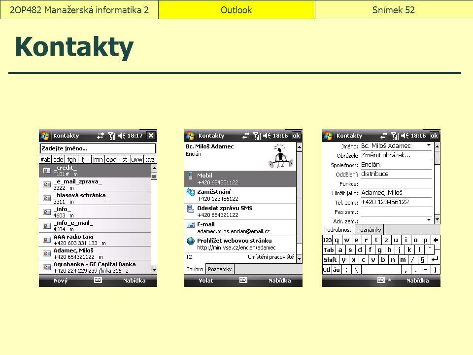 OutlookSnímek 522OP482 Manažerská informatika 2 Kontakty