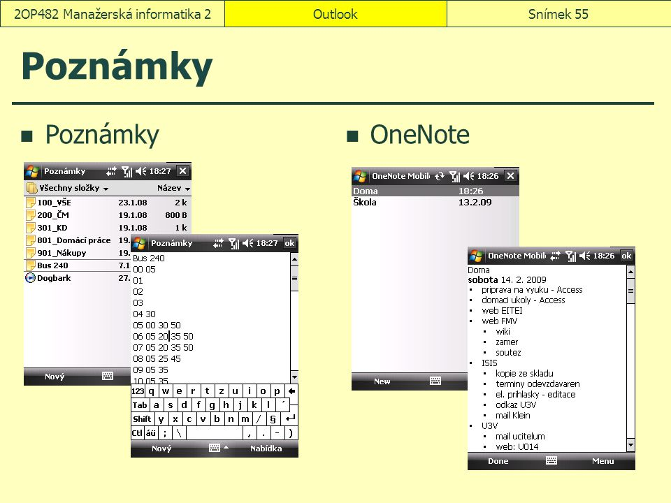 OutlookSnímek 552OP482 Manažerská informatika 2 Poznámky OneNote