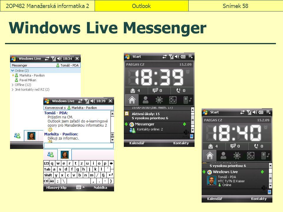 OutlookSnímek 582OP482 Manažerská informatika 2 Windows Live Messenger