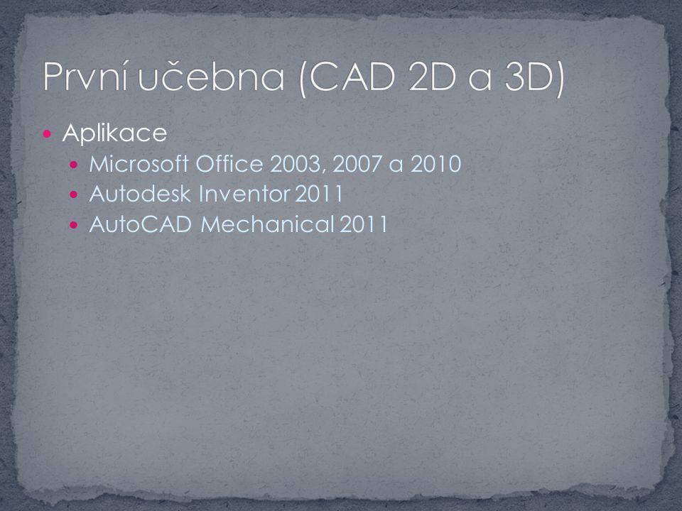 Aplikace Microsoft Office 2003, 2007 a 2010 Autodesk Inventor 2011 AutoCAD Mechanical 2011