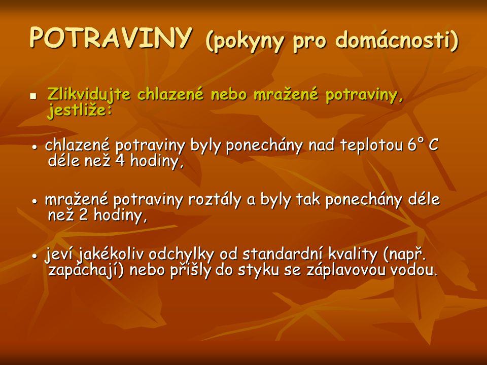 POTRAVINY (pokyny pro domácnosti) Zlikvidujte chlazené nebo mražené potraviny, jestliže: Zlikvidujte chlazené nebo mražené potraviny, jestliže: ● chla