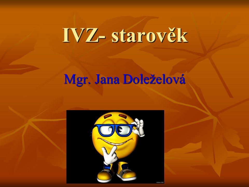 IVZ- starověk Mgr. Jana Doleželová