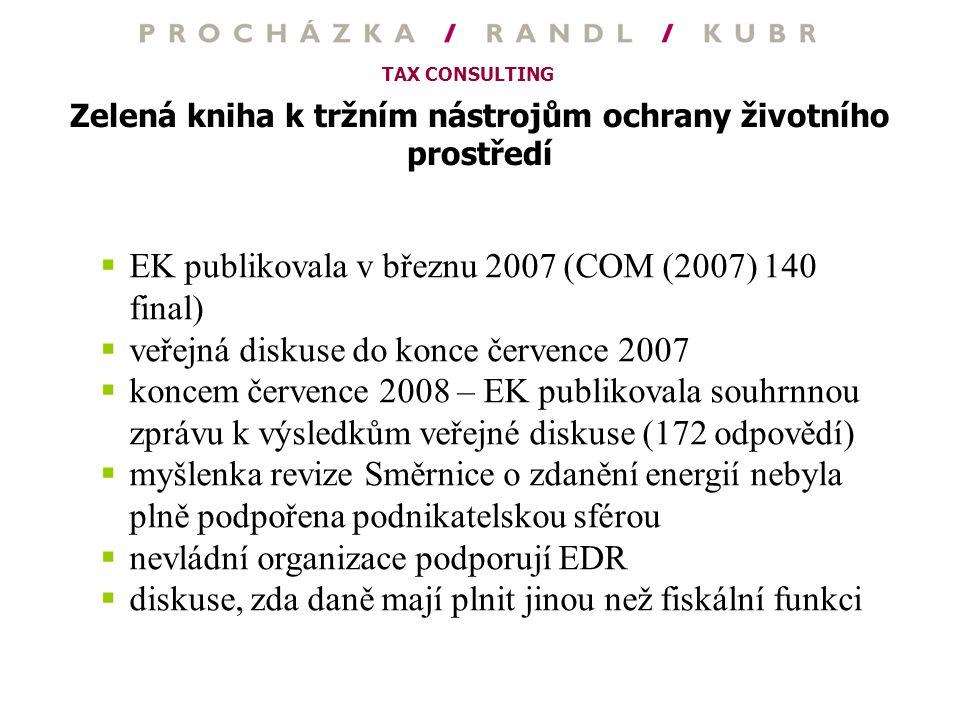 TAX CONSULTING Zelená kniha k tržním nástrojům ochrany životního prostředí  EK publikovala v březnu 2007 (COM (2007) 140 final)  veřejná diskuse do