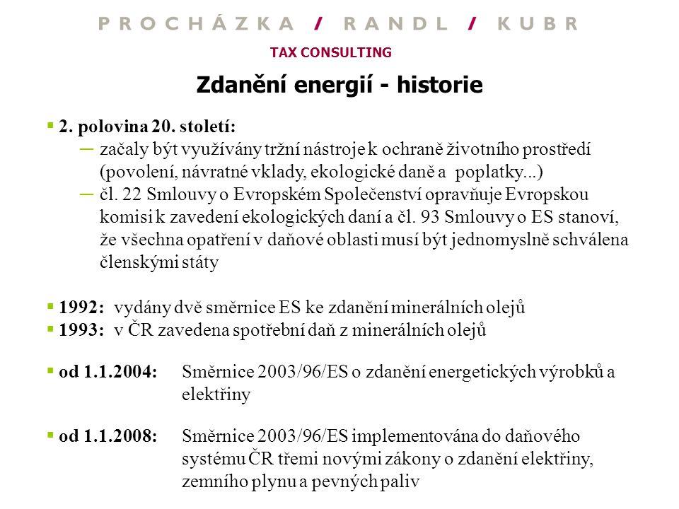 TAX CONSULTING Zdanění energií - historie  2. polovina 20. století: ─začaly být využívány tržní nástroje k ochraně životního prostředí (povolení, náv