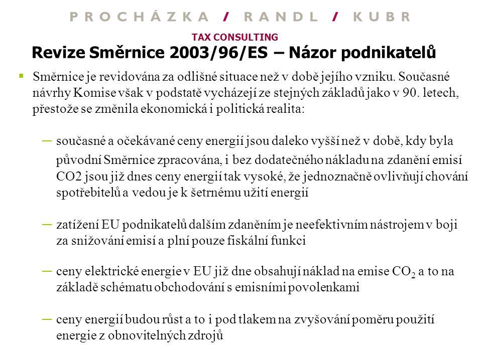 TAX CONSULTING Revize Směrnice 2003/96/ES – Názor podnikatelů  Směrnice je revidována za odlišné situace než v době jejího vzniku. Současné návrhy Ko