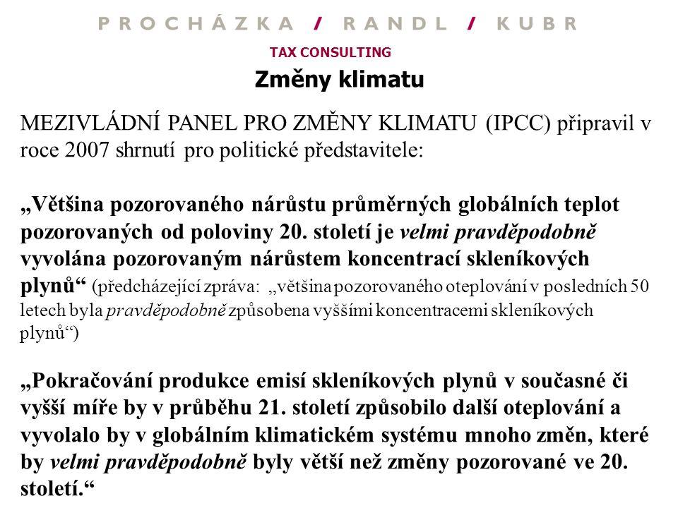 """TAX CONSULTING Změny klimatu MEZIVLÁDNÍ PANEL PRO ZMĚNY KLIMATU (IPCC) připravil v roce 2007 shrnutí pro politické představitele: """"Většina pozorovanéh"""