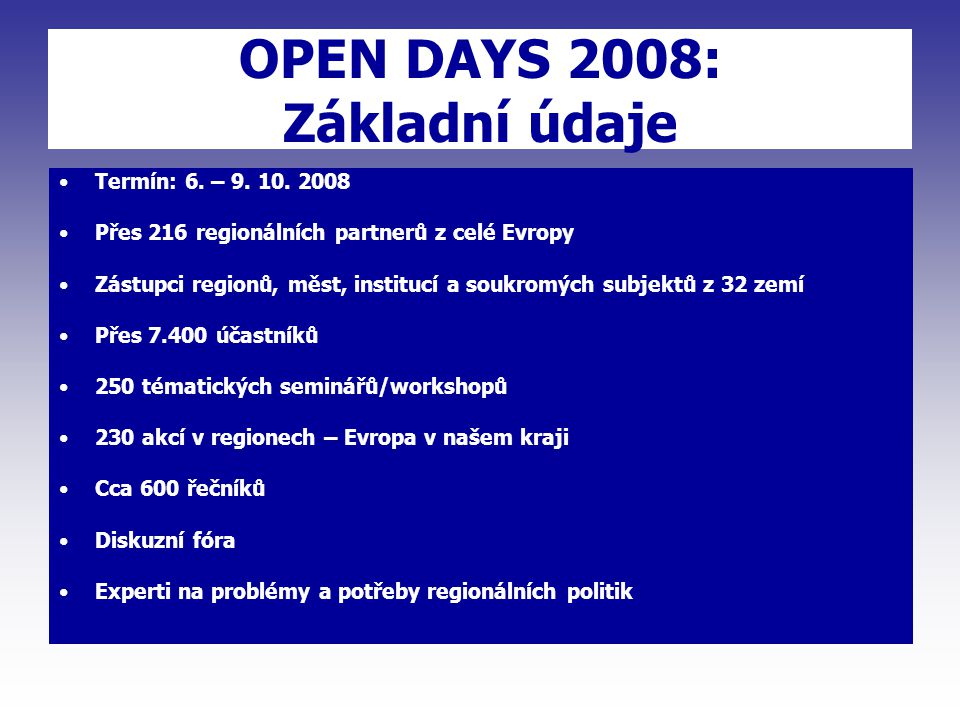 OPEN DAYS 2008: Základní údaje Termín: 6. – 9. 10.