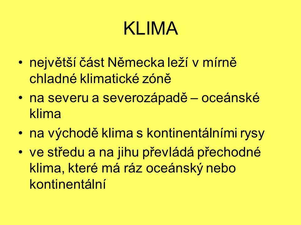 KLIMA největší část Německa leží v mírně chladné klimatické zóně na severu a severozápadě – oceánské klima na východě klima s kontinentálními rysy ve středu a na jihu převládá přechodné klima, které má ráz oceánský nebo kontinentální