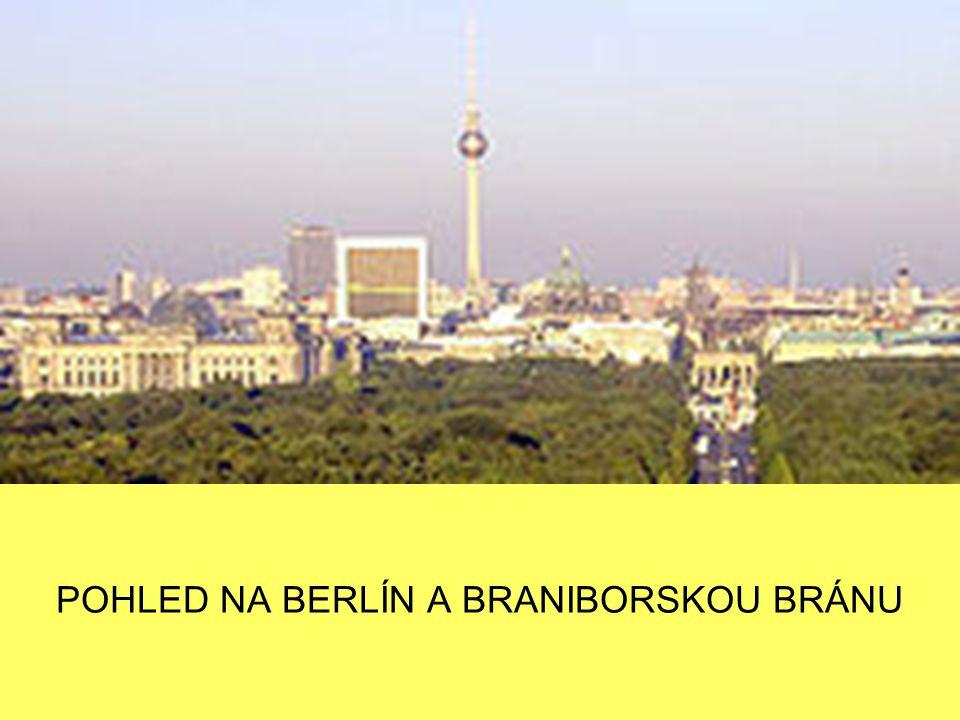 POHLED NA BERLÍN A BRANIBORSKOU BRÁNU