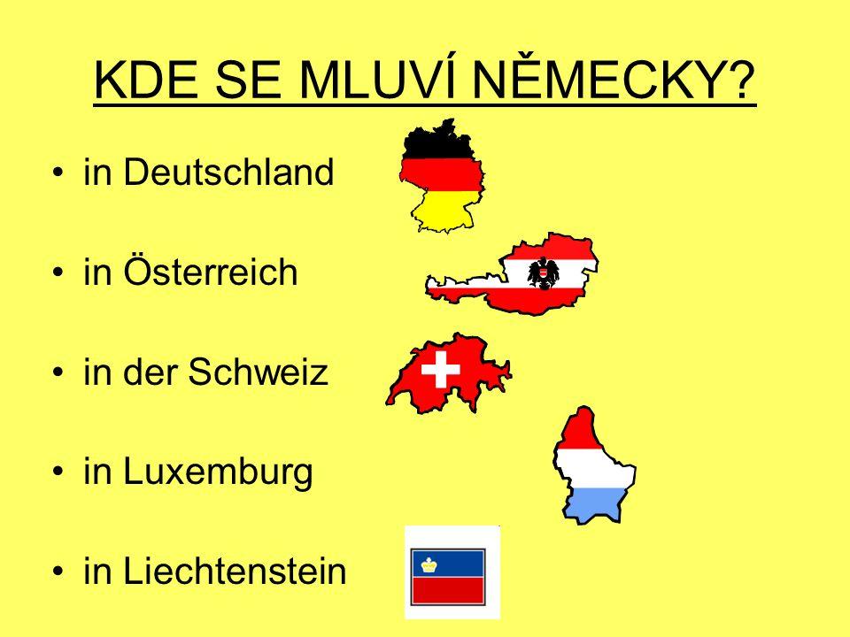 KDE SE MLUVÍ NĚMECKY? in Deutschland in Österreich in der Schweiz in Luxemburg in Liechtenstein