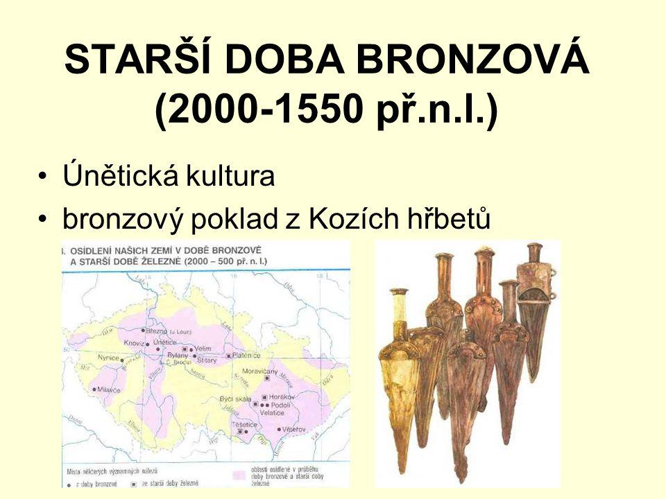 STARŠÍ DOBA BRONZOVÁ (2000-1550 př.n.l.) Únětická kultura bronzový poklad z Kozích hřbetů