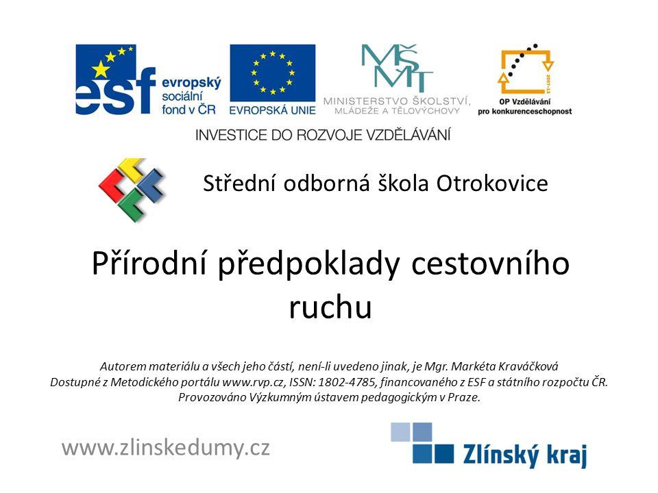 Přírodní předpoklady cestovního ruchu Střední odborná škola Otrokovice www.zlinskedumy.cz Autorem materiálu a všech jeho částí, není-li uvedeno jinak, je Mgr.