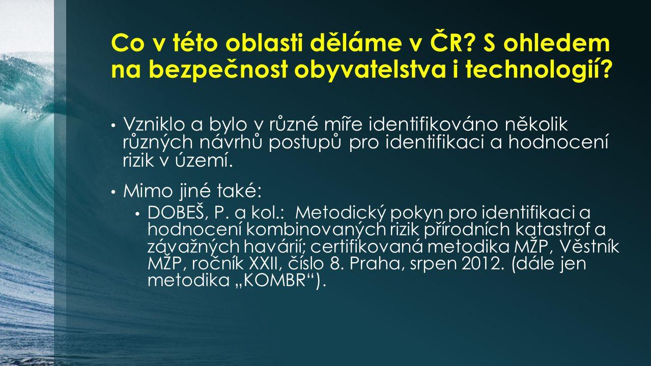 Co v této oblasti děláme v ČR. S ohledem na bezpečnost obyvatelstva i technologií.