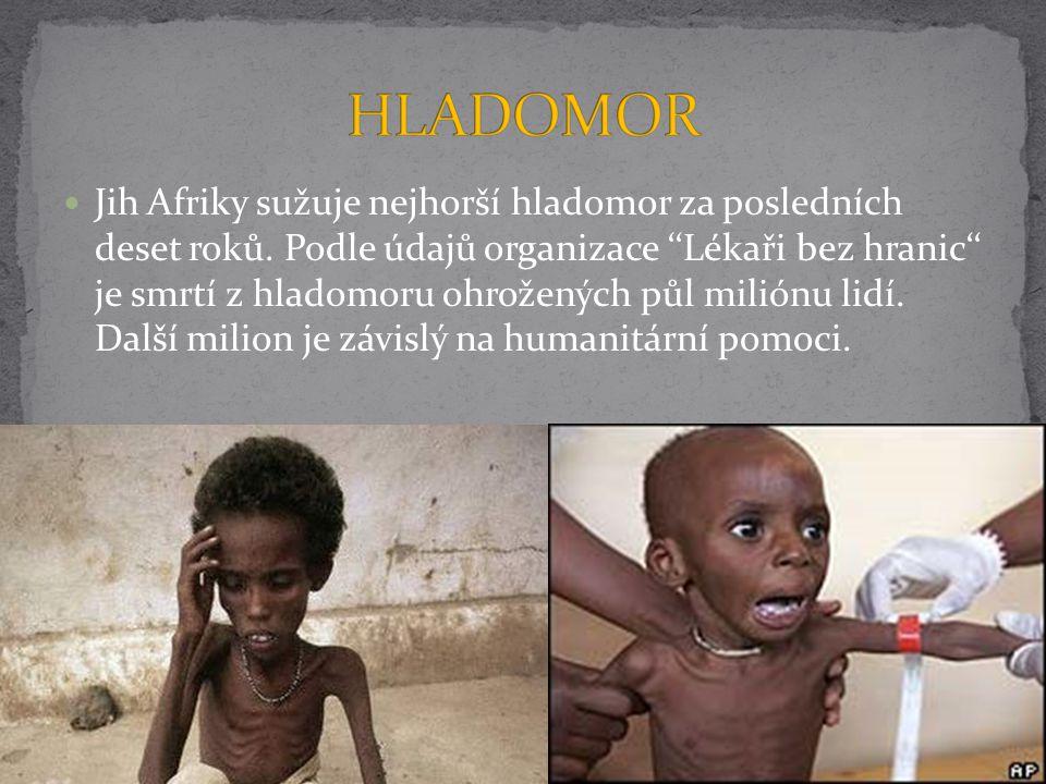 Jih Afriky sužuje nejhorší hladomor za posledních deset roků. Podle údajů organizace ''Lékaři bez hranic'' je smrtí z hladomoru ohrožených půl miliónu