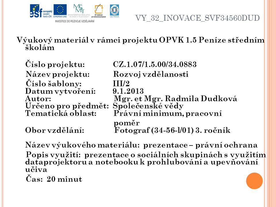 VY_32_INOVACE_SVF34560DUD Výukový materiál v rámci projektu OPVK 1.5 Peníze středním školám Číslo projektu: CZ.1.07/1.5.00/34.0883 Název projektu: Roz