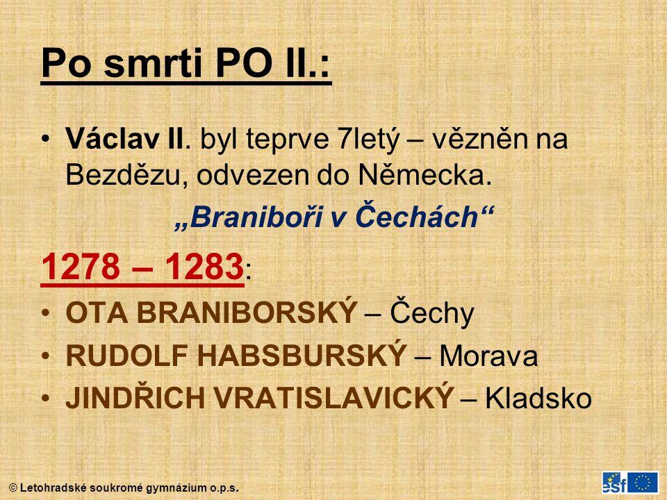 """© Letohradské soukromé gymnázium o.p.s. Po smrti PO II.: Václav II. byl teprve 7letý – vězněn na Bezdězu, odvezen do Německa. """"Braniboři v Čechách"""" 12"""