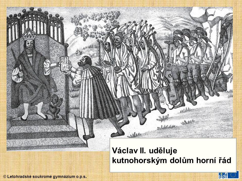 © Letohradské soukromé gymnázium o.p.s. Václav II. uděluje kutnohorským dolům horní řád