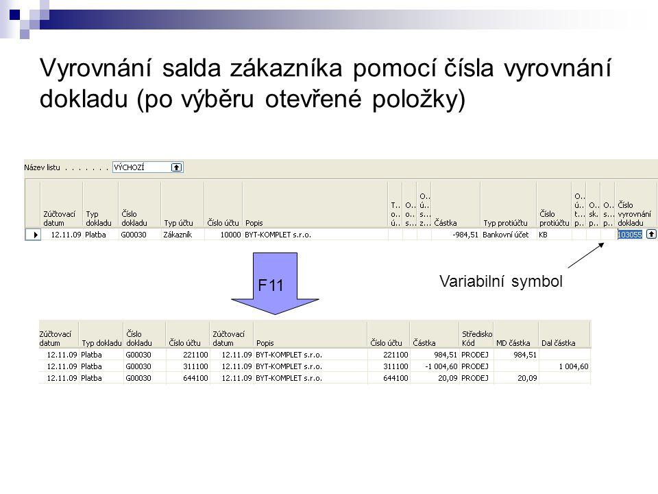Vyrovnání salda zákazníka pomocí čísla vyrovnání dokladu (po výběru otevřené položky) Variabilní symbol F11