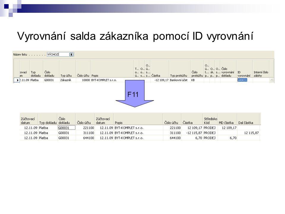 Vyrovnání salda zákazníka pomocí ID vyrovnání F11