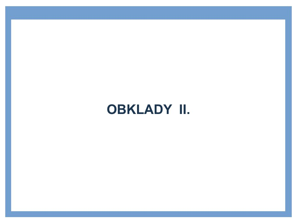 OBKLADY II.