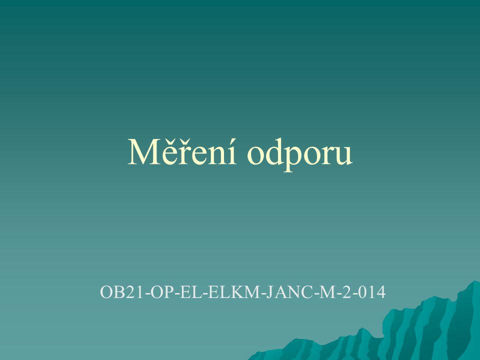 Měření odporu OB21-OP-EL-ELKM-JANC-M-2-014