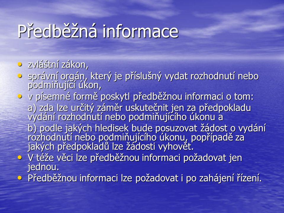 Předběžná informace zvláštní zákon, zvláštní zákon, správní orgán, který je příslušný vydat rozhodnutí nebo podmiňující úkon, správní orgán, který je