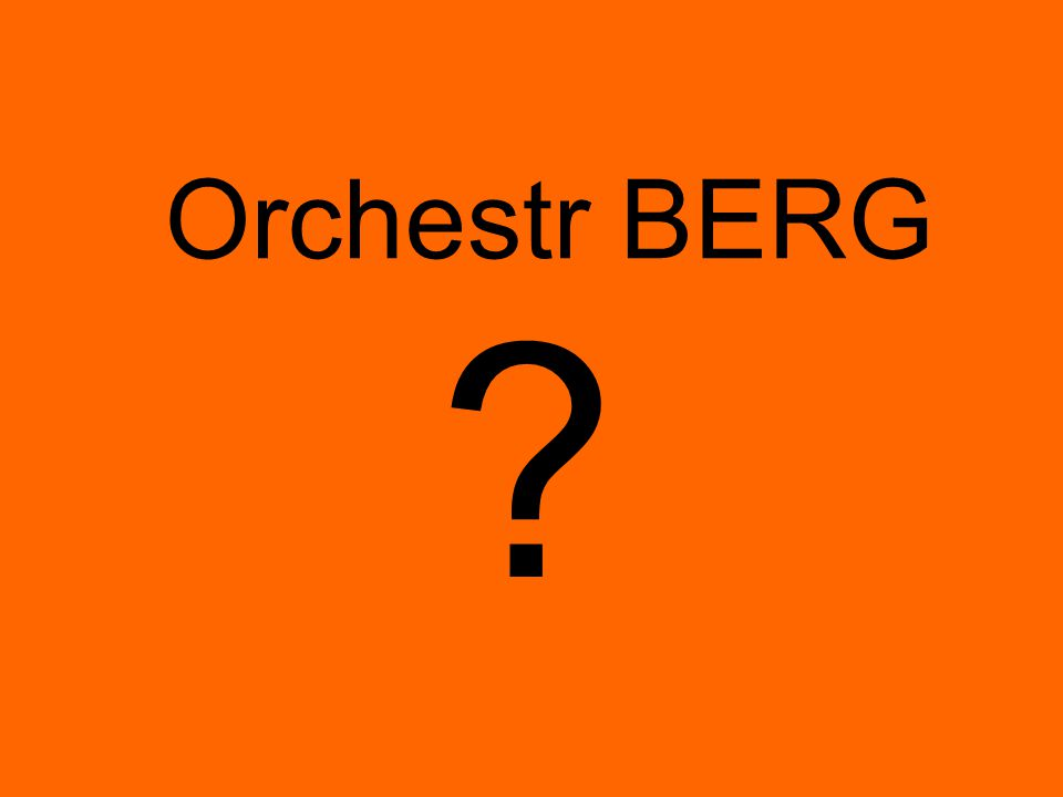 ? Orchestr BERG