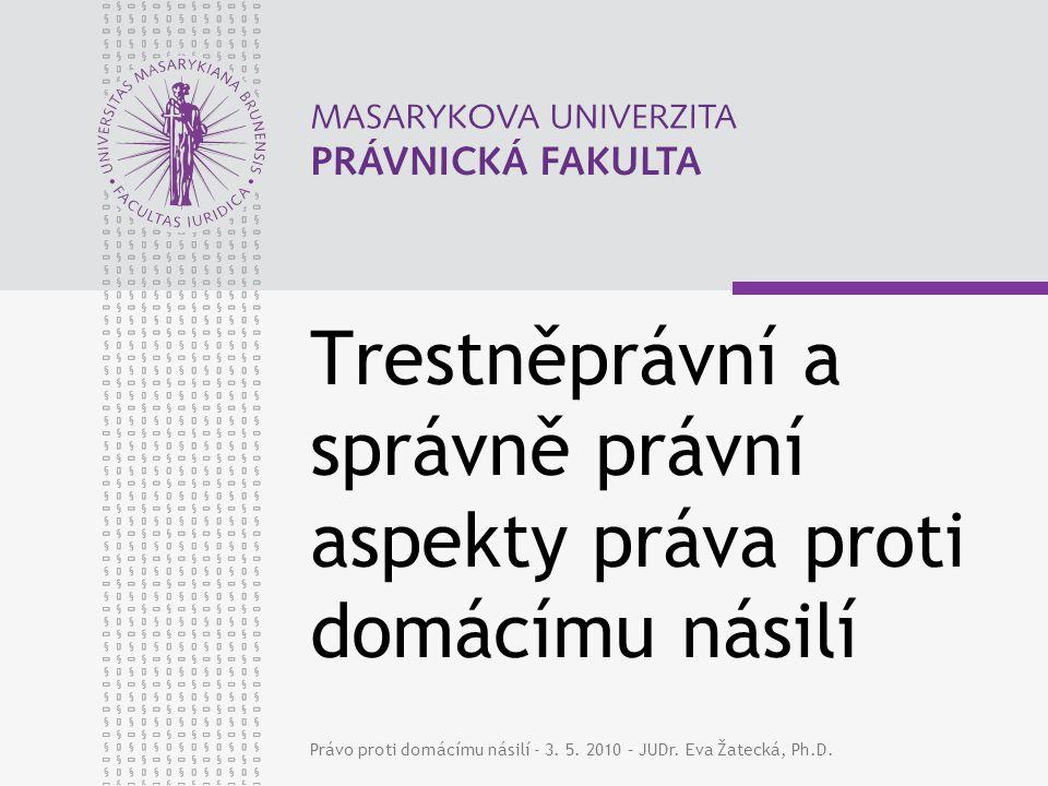 Právo proti domácímu násilí - 3. 5. 2010 – JUDr.