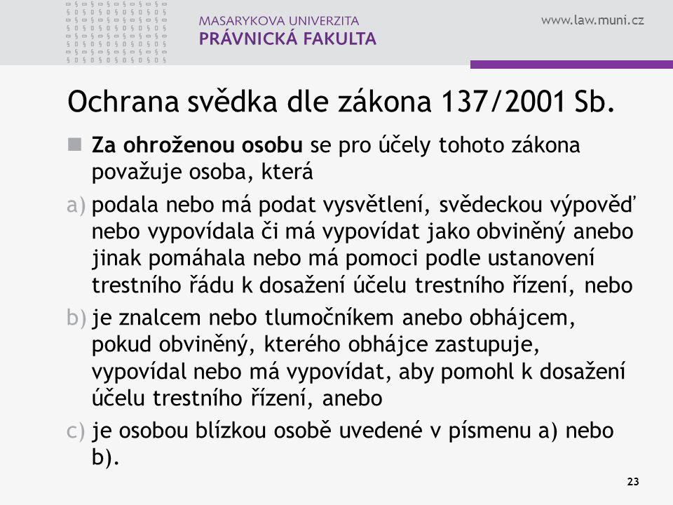 www.law.muni.cz Ochrana svědka dle zákona 137/2001 Sb.