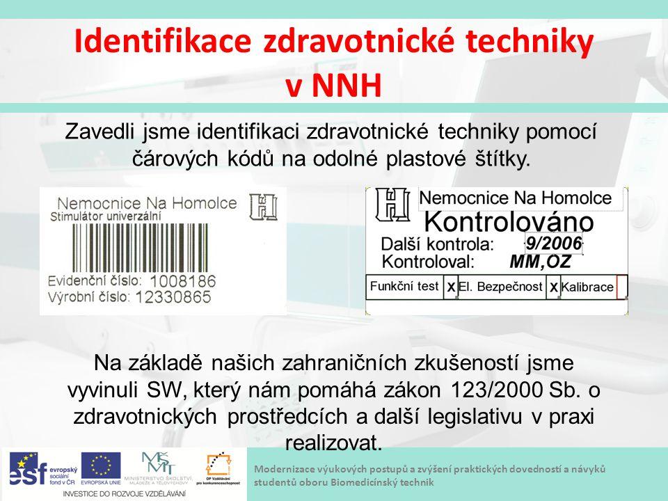 Identifikace zdravotnické techniky v NNH Zavedli jsme identifikaci zdravotnické techniky pomocí čárových kódů na odolné plastové štítky. Na základě na