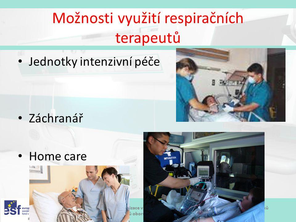 Modernizace výukových postupů a zvýšení praktických dovedností a návyků studentů oboru Biomedicínský technik Možnosti využití respiračních terapeutů J