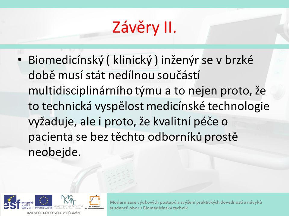 Modernizace výukových postupů a zvýšení praktických dovedností a návyků studentů oboru Biomedicínský technik Závěry II. Biomedicínský ( klinický ) inž