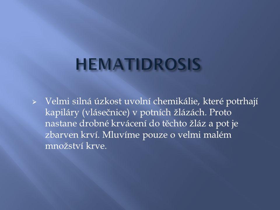  Hematidrosis způsobuje značnou křehkost pleti, která je poté velice citlivá.