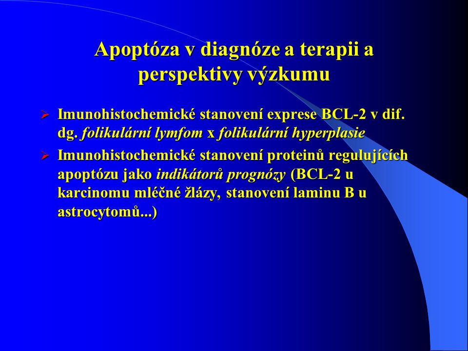 Apoptóza v diagnóze a terapii a perspektivy výzkumu  Imunohistochemické stanovení exprese BCL-2 v dif. dg. folikulární lymfom x folikulární hyperplas