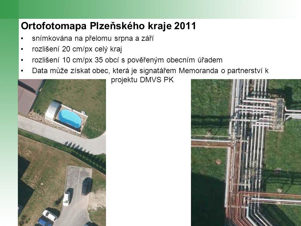 Ortofotomapa Plzeňského kraje 2011 snímkována na přelomu srpna a září rozlišení 20 cm/px celý kraj rozlišení 10 cm/px 35 obcí s pověřeným obecním úřadem Data může získat obec, která je signatářem Memoranda o partnerství k projektu DMVS PK