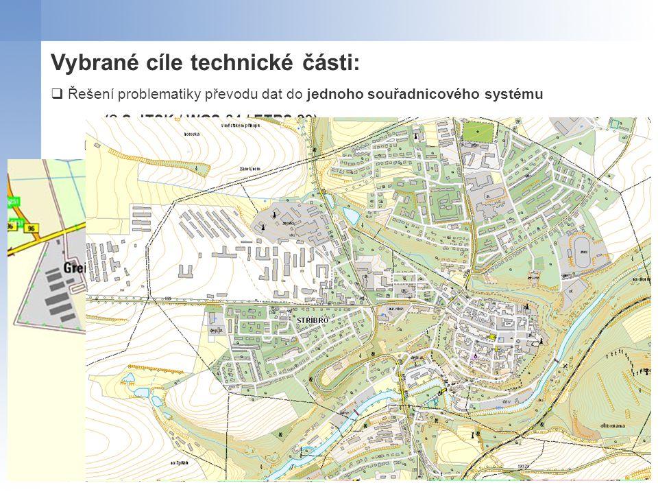 ATKIS DTK10ZABAGED Vybrané cíle technické části:  Řešení problematiky převodu dat do jednoho souřadnicového systému (? S-JTSK / WGS 84 / ETRS 89)  H