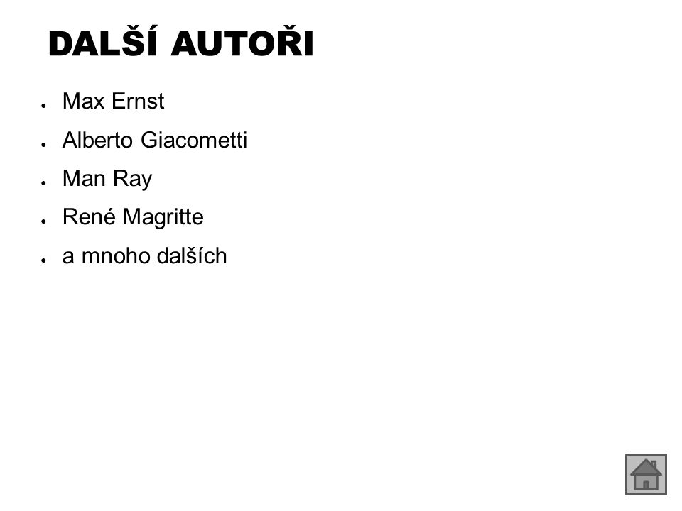 DALŠÍ AUTOŘI ● Max Ernst ● Alberto Giacometti ● Man Ray ● René Magritte ● a mnoho dalších