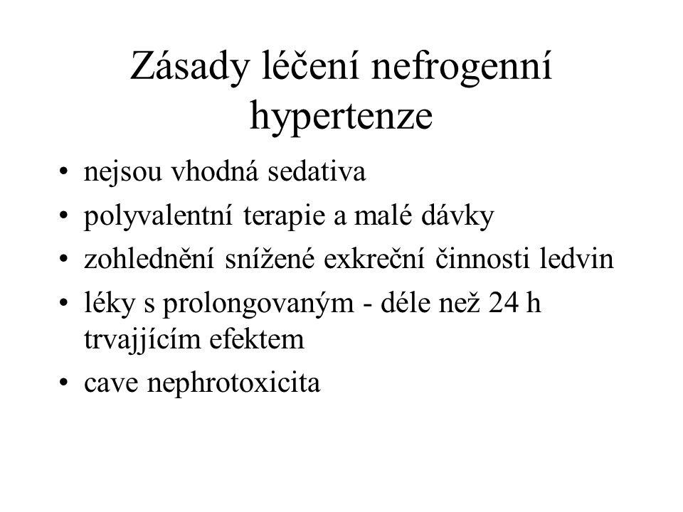 Zásady léčení nefrogenní hypertenze nejsou vhodná sedativa polyvalentní terapie a malé dávky zohlednění snížené exkreční činnosti ledvin léky s prolon