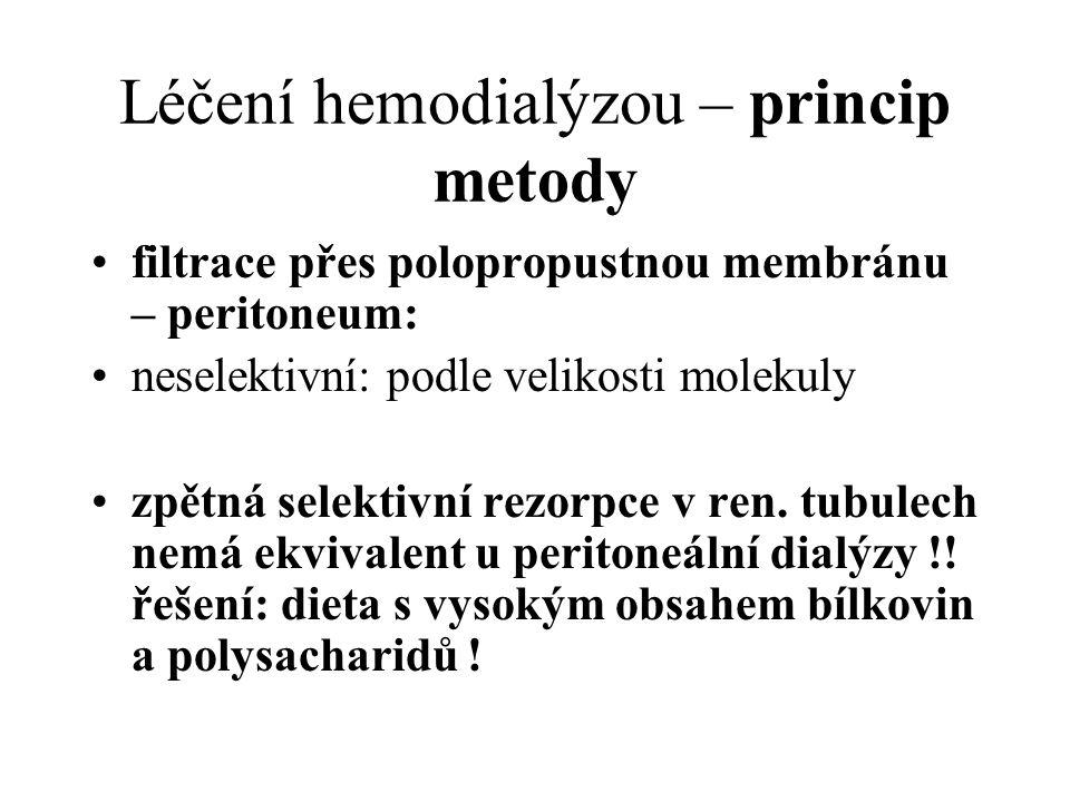 Léčení hemodialýzou – princip metody filtrace přes polopropustnou membránu – peritoneum: neselektivní: podle velikosti molekuly zpětná selektivní rezo